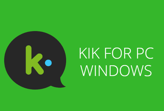 Kik PC Login - Get Kik for PC Windows
